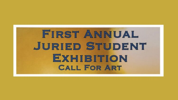 Juried Student Exhibition: Call for Art