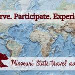 Observe. Participate. Experience. Missouri State travel adventures