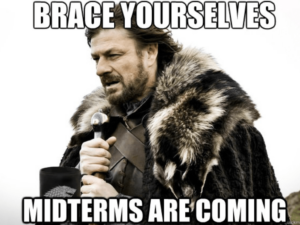 """Character from the Game of Thrones with text stating """"Brace yourselves - Midterms are coming"""""""