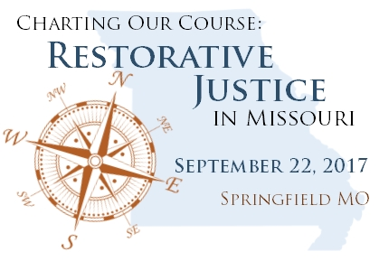 Charting Our Course: Restorative Justice in Missouri Statewide Conference September 22 in Springfield, MO