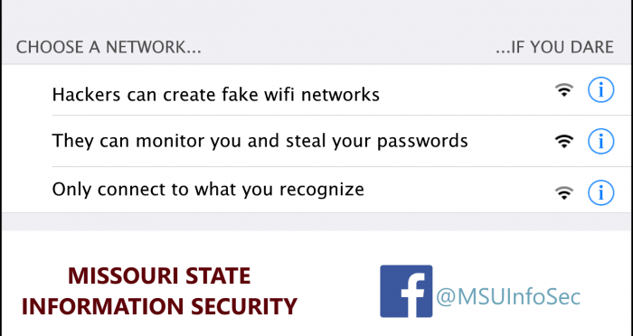 Choose a network... ...If you dare. Hackers can create fake wifi networks. They can monitor you and steal your passwords. Only connect to what you recognize.