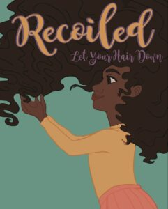 """Recoiled"" Poster Art. Text: Recoiled - Let Your Hair Down"