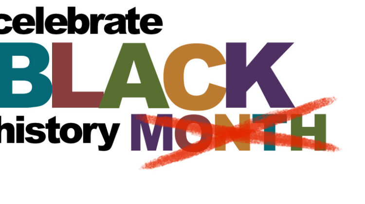 Text: Celebrate Black History Month, with a red X over the word month