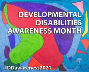 Abstract art with blue, red, purple, green and Developmental Disabilities Awareness Month text
