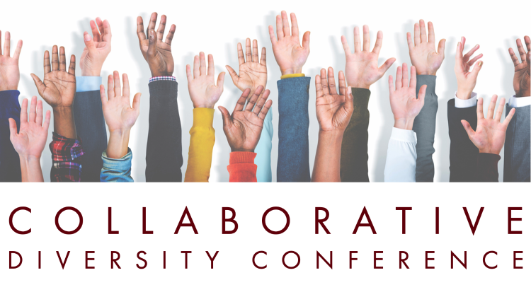 A photo of raised hands from different race and ethnic backgrounds with Collaborative Diversity Conference text under the photo