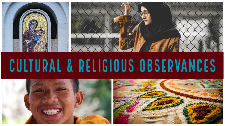 Cultural & religious observances header image. A photo in the upper left hand corner is a stained glass image of Mary holding Jesus. The photo in the upper right hand corner is a woman wearing a burqua standing near a fence. The image on the bottom left corner is a monk, and the image on the bottom right corner is a mandala sand painting.