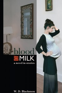 Blood and Milk: A Novel in Stories