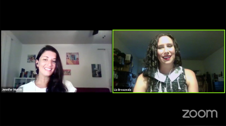 Zoom call with Jennifer Murvin and Liz Breazeale