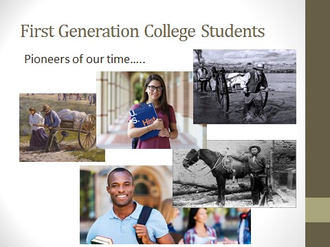 Collage with three photos/drawings of pioneers, 2 photos of smiling college students. Text on collage: First Generation College Students, Pioneers of our time...