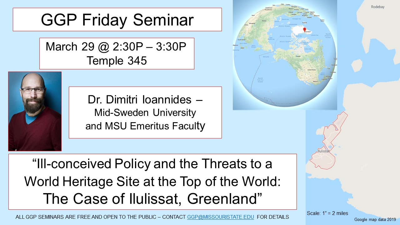 Dr. Ioannides, MSU/GGP Faculty Emeritus will be back on campus on Friday. Temple Hall 345, to make a presentation on Ilulissat, Greenland