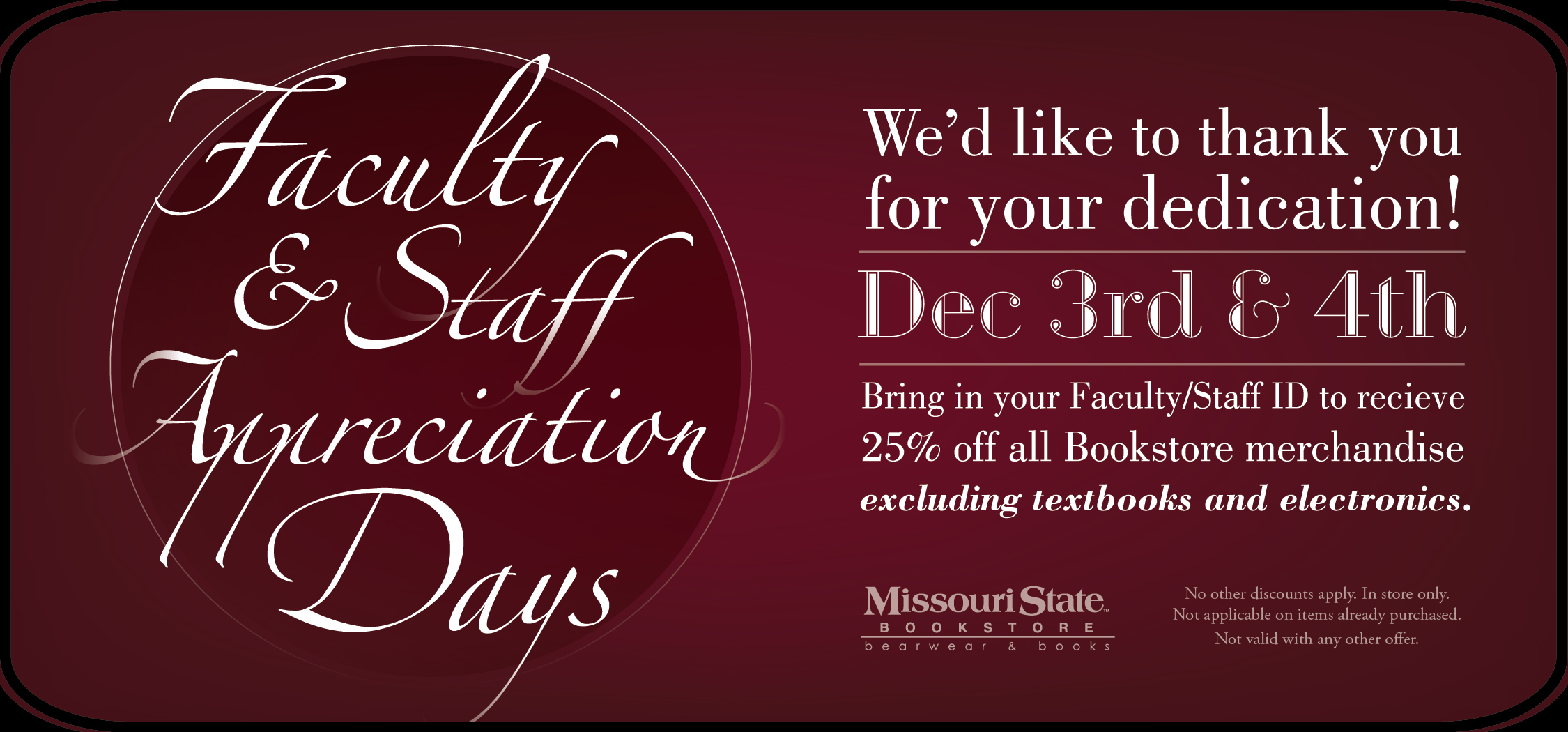 Faculty and staff receive 25% off Dec. 3-4 at the MSU Bookstore.