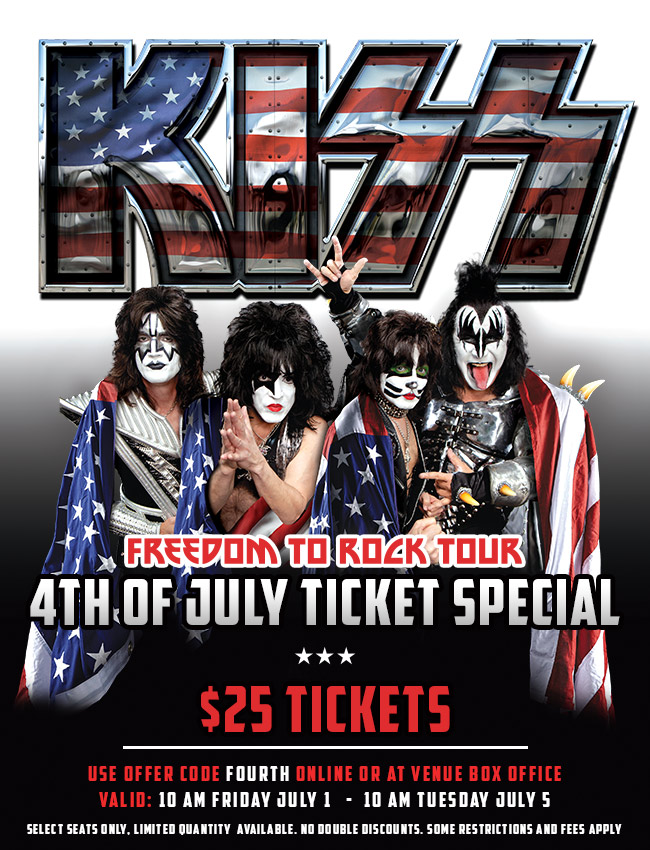 4th of July KISS $25 ticket special!