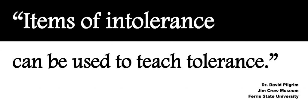 Items of intolerance can be used to teach tolerance