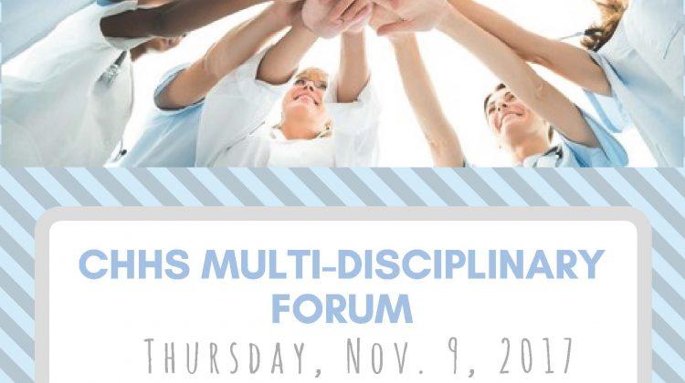 CHHS Multi-Disciplinary Forum, Thursday, November 9th 6-8:00 pm in PSU Ballroom