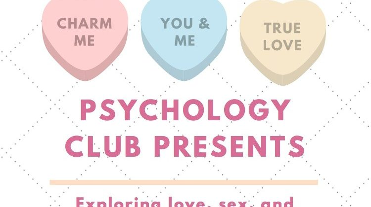 Psychology Club Presents: Exploring Love, Sex, and Relationships with Dr. Whipple on Monday, February 26th, from 4:00-5:00 pm in Siceluff, room 117