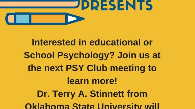 "Psychology Club Presents: ""School Psychology 101"" featuring Oklahoma State University's School Psychology Ph.D. Program, Monday, March 19th, 4-5:00 pm in Glen Isle Room 113"