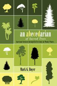 """An Abecedarian of Sacred Trees,"" by Mark Boyer"