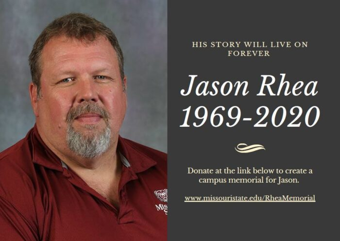 His story will live on forever. Jason Rhea 1969-2020. Donate at the link to create a campus memorial for Jason. www.missouristate.edu/RheaMemorial