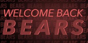 Welcome Back, Bears