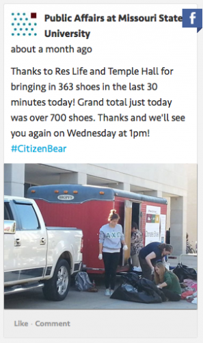 Public Affairs at Missouri State University Facebook post: Thanks to Res Life and Temple Hall for bringing in 363 shoes in teh last 30 minutes today! Grand total just today was over 700 shoes. Thanks and we'll see you again on Wednesday at 1pm! #CitizenBear